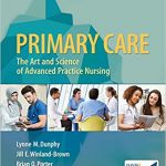 Testbank for Primary Care: Art and Science of Advanced Practice Nursing 5th Edition by Lynne M. Dunphy