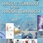 Testbank for Surgical Technology for the Surgical Technologist: A Positive Care Approach (Book Only) 3rd Edition by Association of Surgical Technologists