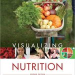 Visualizing Nutrition: Everyday Choices / Edition 2 by Mary B. Grosvenor